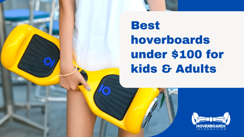 Best hoverboards under $100 for kids & Adults