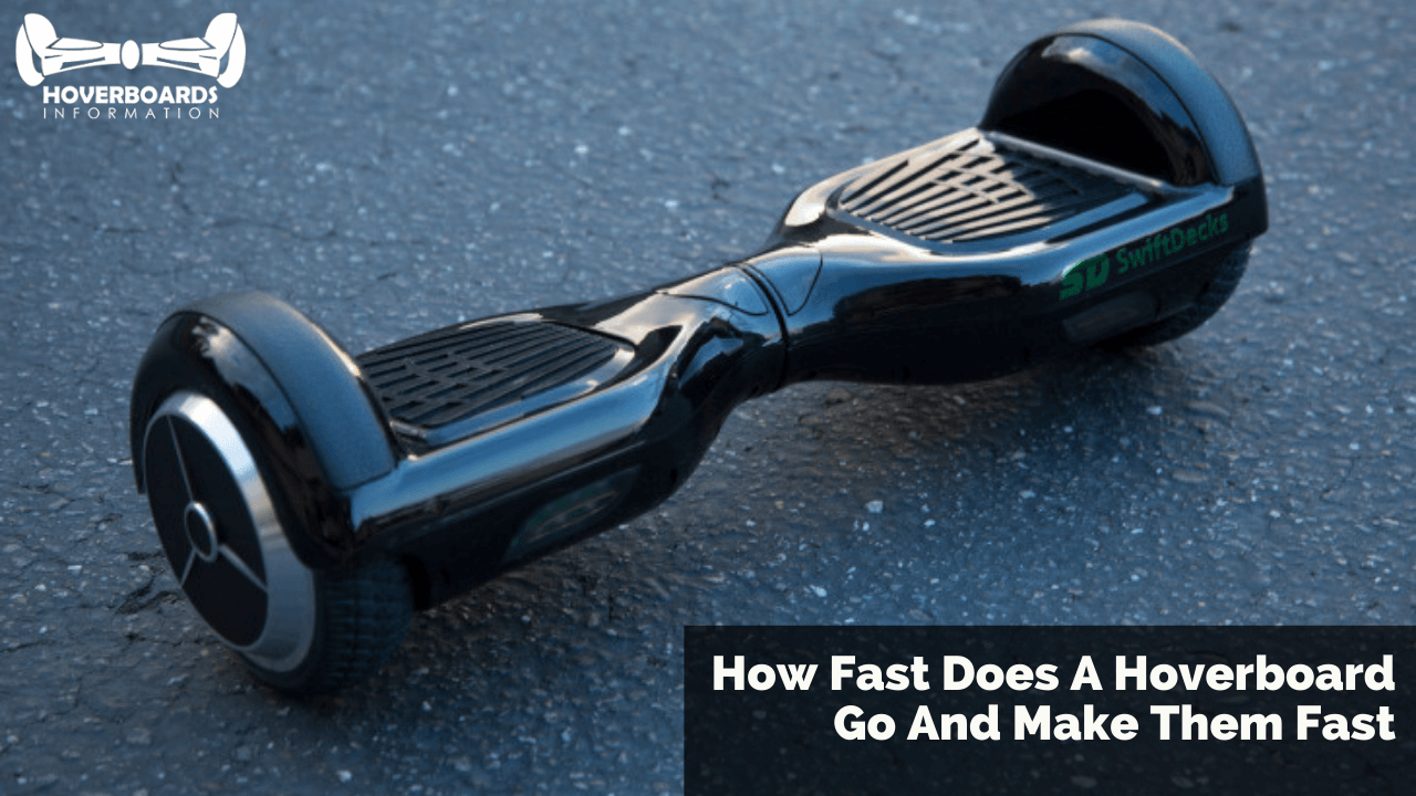 How Fast Does A Hoverboard Go And Make Them Fast (1)