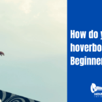 How do you ride a hoverboard for Beginners