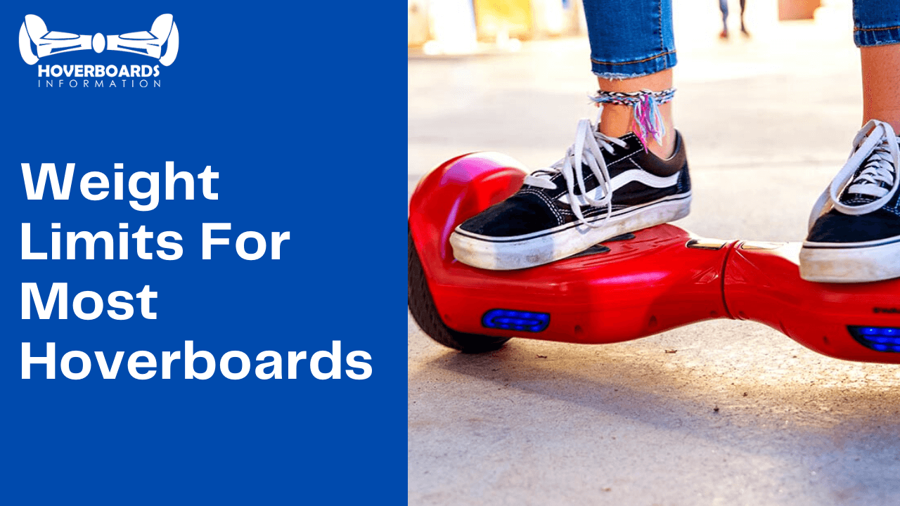 Weight Limits For Most Hoverboards