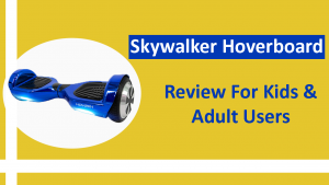 Skywalker Hoverboard Review For Kids & Adult Users